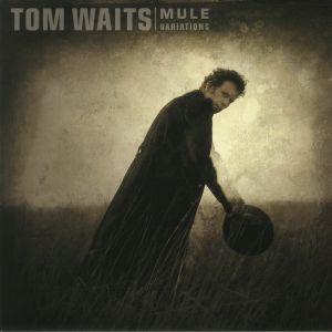 WAITS, Tom - Mule Variations (remastered)