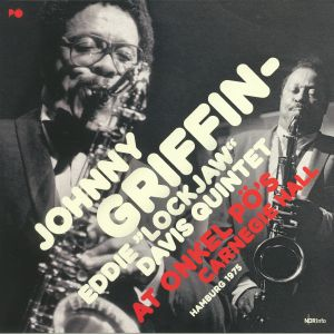 GRIFFIN, Johnny/EDDIE LOCKJAW DAVIS QUINTET - At Onkel Po's Carnegie Hall: Hamburg 1975