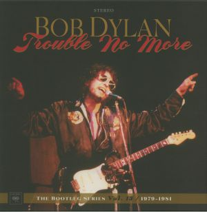 DYLAN, Bob - Trouble No More: The Bootleg Series Vol 13 1979-1981