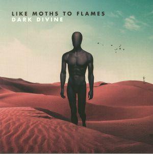LIKE MOTHS TO FLAMES - Dark Divine