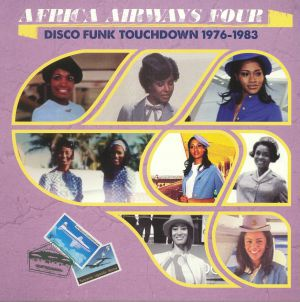 VARIOUS - Africa Airways Four: Disco Funk Touchdown 1976-1983