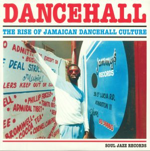 VARIOUS - Dancehall: The Rise Of Jamaican Dancehall Culture (2017 Edition)