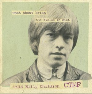 WILD BILLY CHILDISH/CTMF - What About Brian