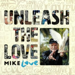 LOVE, Mike - Unleash The Love
