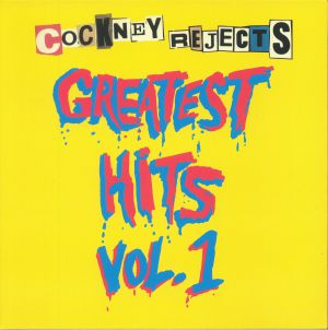 COCKNEY REJECTS - Greatest Hits Vol 1