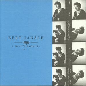 JANSCH, Bert - A Man I'd Rather Be (Part I)