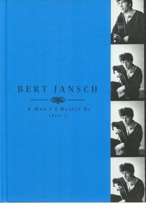JANSCH, Bert - A Man I'd Rather Be: Part I