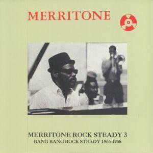 VARIOUS - Merritone Rock Steady 3: Bang Bang Rock Steady 1966-1968