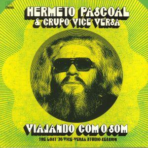 PASCOAL, Hermeto/GRUPO VICE VERSA - Viajando Com O Som: The Lost '76 Vice Versa Studio Session