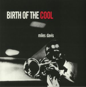 DAVIS, Miles - Birth Of The Cool (reissue)