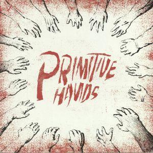 PRIMITIVE HANDS - Primitive Hands