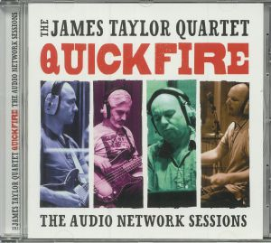 JAMES TAYLOR QUARTET, The - Quick Fire: The Audio Network Sessions