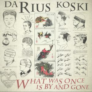 KOSKI, Darius - What Was Once Is By & Gone