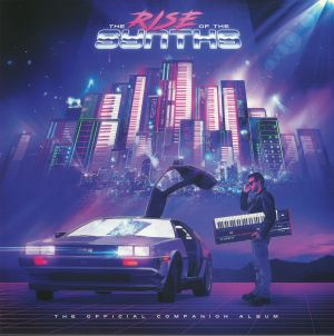 VARIOUS - The Rise Of The Synths: The Official Companion Album