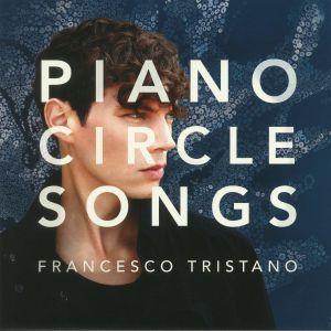 TRISTANO, Francesco - Piano Circle Songs