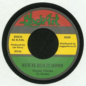CLARKE, Danny/UPSETTERS - Nuh Fe Run It Down