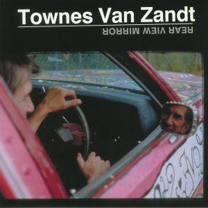 VAN ZANDT, Townes - Rear View Mirror