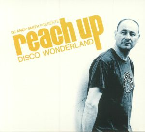DJ ANDY SMITH/VARIOUS - DJ Andy Smith Presents Reach Up: Disco Wonderland