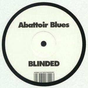 ABATTOIR BLUES - Blinded