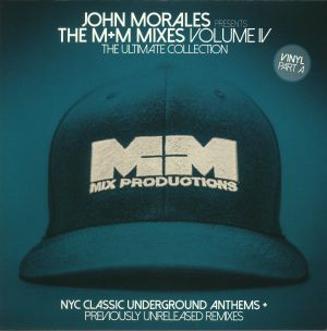 MORALES, John/VARIOUS - The M&M Mixes Volume IV: The Ultimate Collection Part A