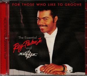 PARKER, Ray Jr - For Those Who Like To Groove: The Essential Ray Parker Jr & Raydio (40th Anniversary Collection)