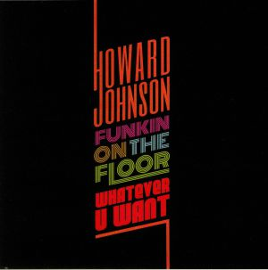 JOHNSON, Howard - Whatever U Want