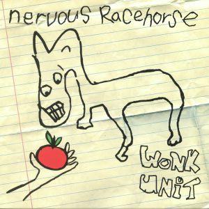WONK UNIT - Nervous Racehorse