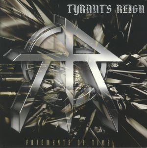 TYRANT'S REIGN - Fragments Of Time