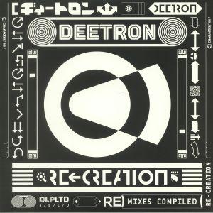 DEETRON/VARIOUS - Re Creation: Remixes Compiled