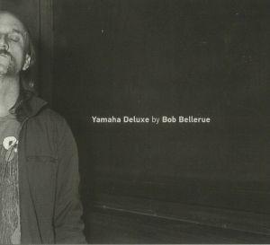BELLERUE, Bob - Yamaha Deluxe