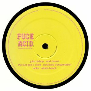 BISHOP, Julio/THE SUN GOD/DCEE/ISOKE - Fuck Acid Part One