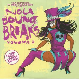 TONY SKRATCHERE/DJ YAMIN/QUICKIE MART - Nola Bounce Breaks Volume 3