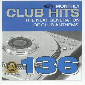 VARIOUS - DMC Monthly Club Hits 136: The Next Generation Of Club Anthems! (Strictly DJ Only)