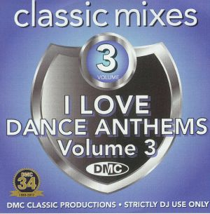 VARIOUS - I Love Dance Anthems Volume 3 (Strictly DJ Only)