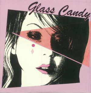 GLASS CANDY - I Always Say Yes