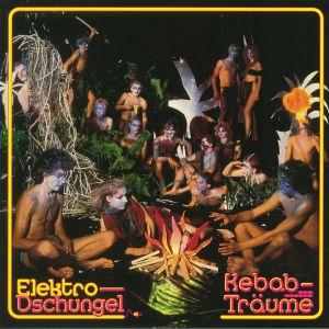 ELEKTRO DSCHUNGEL - Kebab Und Andere Traume (reissue)