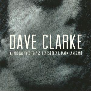 CLARKE, Dave feat MARK LANEGAN - Charcoal Eyes (Glass Tears)
