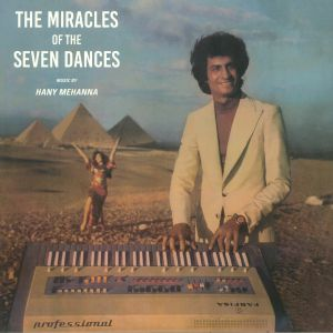 MEHANNA, Hany - The Miracles Of The Seven Dances (reissue)