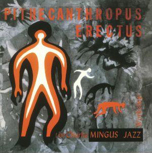 MINGUS, Charles - Pithecanthropus Erectus