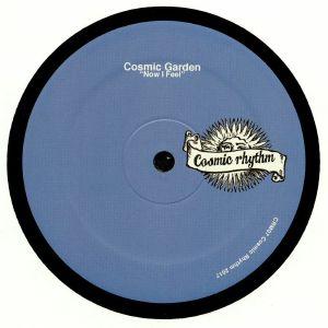 COSMIC GARDEN - Now I Feel