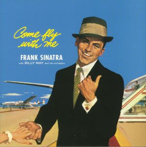 SINATRA, Frank with BILLY MAY & HIS ORCHESTRA - Come Fly With Me (reissue)