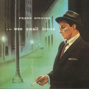 SINATRA, Frank - In The Wee Small Hours (reissue)