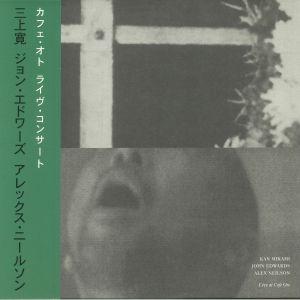 MIKAMI, Kan/JOHN EDWARDS/ALEX NEILSON - Live At Cafe Oto