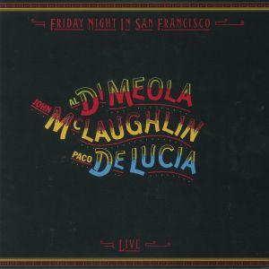 AL DI MEOLA/JOHN McLAUGHLIN/PACO DE LUCIA - Friday Night In San Francisco: Live (remastered)
