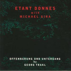 ETANT DONNES with MICHAEL GIRA - Offenbarung Und Untergang (reissue)