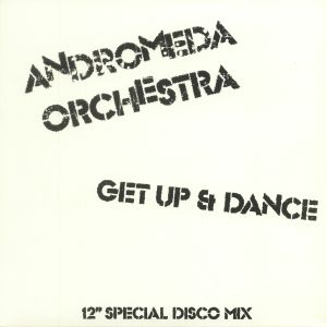 ANDROMEDA ORCHESTRA - Get Up & Dance (feat Nick The Record Remix)