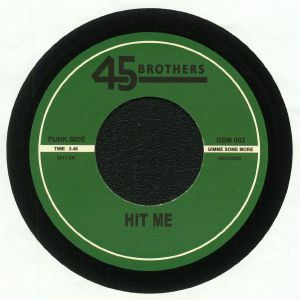 45 BROTHERS - Hit Me