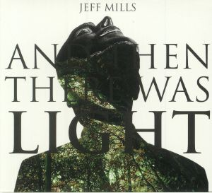 MILLS, Jeff - And Then There Was Light (Soundtrack)
