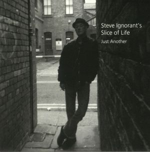 STEVE IGNORANTS SLICE OF LIFE - Just Another