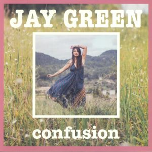 GREEN, Jay - Confusion